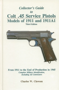 Clawson 3rd Edition Collector's Guide to Colt .45 Service Pistols